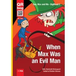 When Max Was  an Evil Man