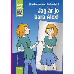 Jag är ju bara Alex!